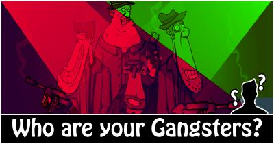 Who are your Gangsters?