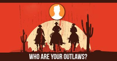 Who are your Outlaws?