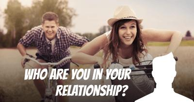 Who are you in your Relationship?