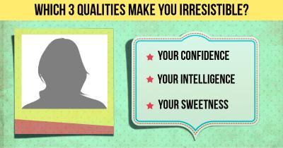 Which 3 Qualities make You Irresistible?