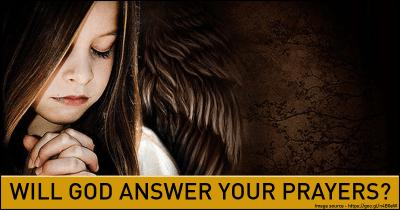 Will God answer your Prayers?
