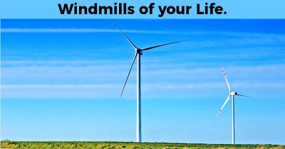 Windmills of your Life.
