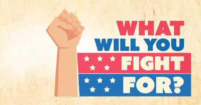 What will you Fight for?