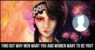 Find out why men want you and women want to be you?