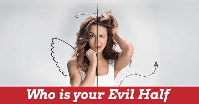 Who is your Evil Half