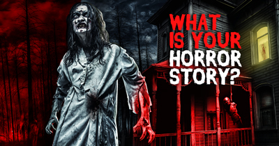 What is Your Horror Story?