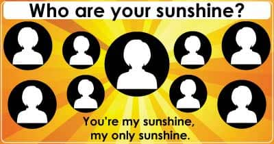 Who are your sunshine?
