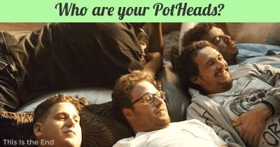 Who are your PotHeads?