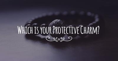 Which is your Protective Charm?