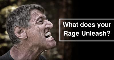 What does your Rage Unleash?
