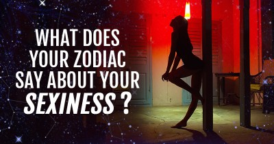 What does Your Zodiac say about your Sexiness?