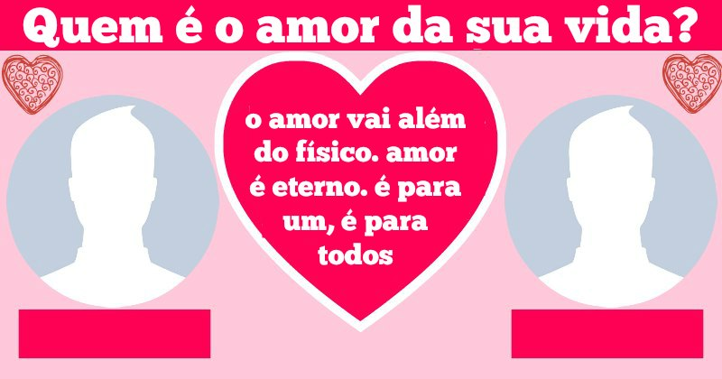Quem é o amor da sua vida?