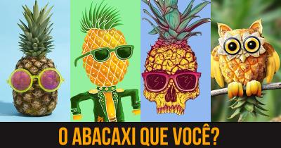 O abacaxi que você?