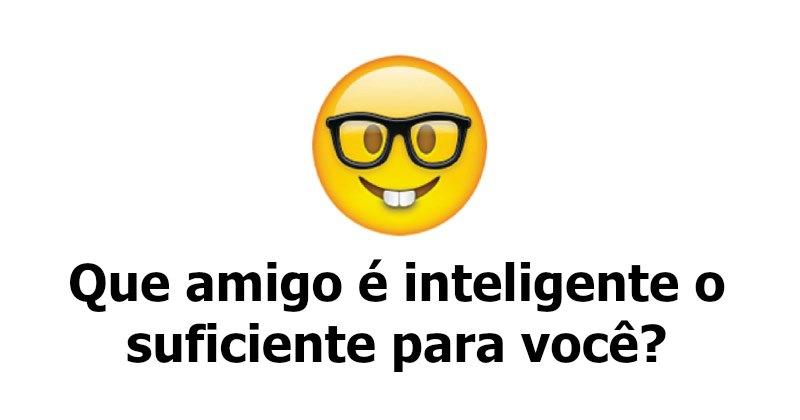 Quale amico è intelligente abbastanza per voi ?
