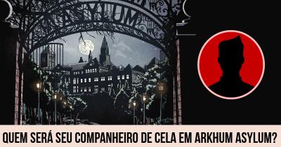 Quem será seu companheiro de cela em Arkhum Asylum?