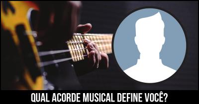 Qual acorde Musical define você?