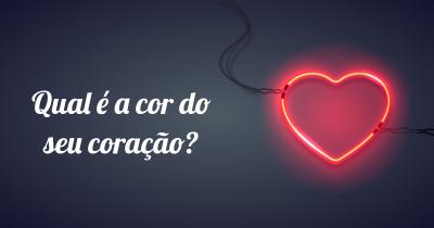 Qual é a cor do seu coração?