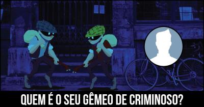 Quem é o seu gêmeo de criminoso?