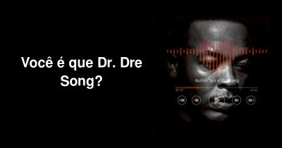 Você é que Dr. Dre Song?