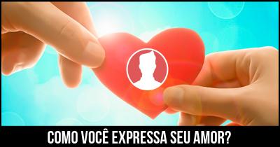 Como você expressa seu amor?