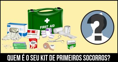 Quem é o seu kit de Primeiros Socorros?