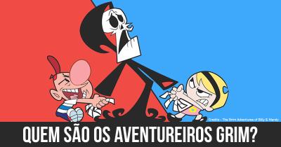 Quem são os aventureiros Grim?