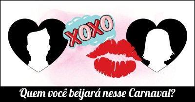 Quem você beijará nesse Carnaval?