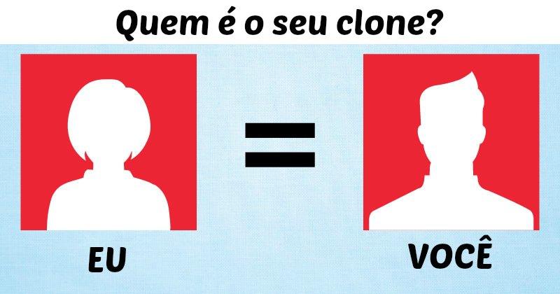 Quem é o seu clone?