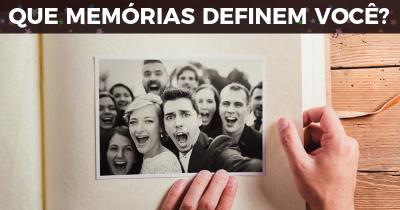 Que Memórias Definem Você?