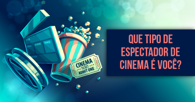 Que tipo de espectador de cinema é você?
