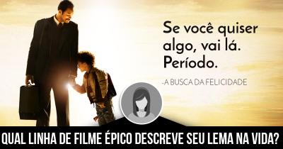 Qual linha de filme épico descreve seu lema na vida?