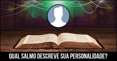 Qual Salmo descreve sua personalidade?