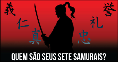 Quem são seus Sete Samurais?