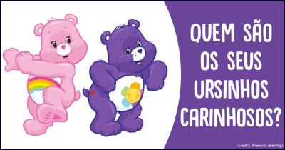 Quem são seus Ursinhos Carinhosos?