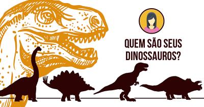 Quem são seus dinossauros?