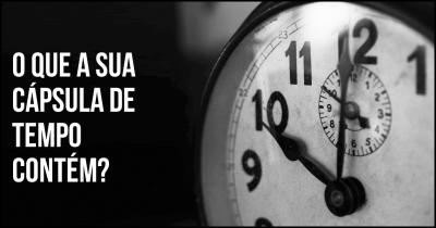 O que a sua cápsula de tempo contém?