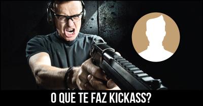 O que te faz Kickass?