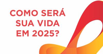 Como será sua vida em 2025?
