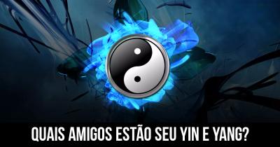 Quais amigos estão seu Yin e Yang?