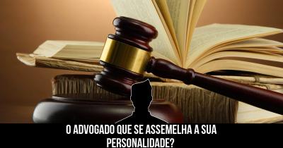 O advogado que se assemelha a sua personalidade?