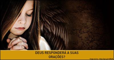 Deus responderá a suas orações?