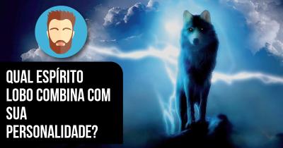 Qual espírito lobo combina com sua personalidade?
